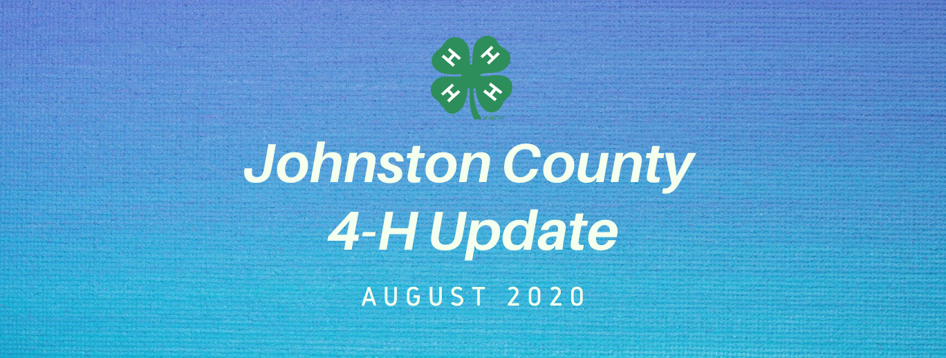 Johnston County 4-H Update August 2020