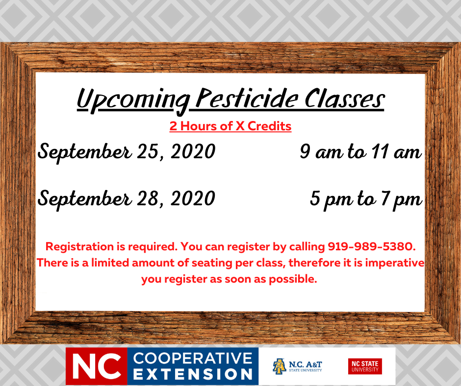 whiteboard with wooden frame, light and dark grey diamond background design, with information on upcoming pesticide classes, 2 hours of x credits, september 25 from 9 a.m. to 11 a.m. and september 28 from 5 p.m. to 7 p.m., registration is required and you can register by calling 919-989-5380, there is limited seating, register as soon as possible