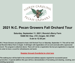 2021 Pecan Growers Fall Orchard Tour located at Ronnie's Berry Farm in Angier. Saturday, September 11 from 8 am to 12:30 pm.